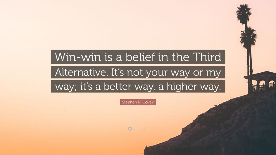 5169508-Stephen-R-Covey-Quote-Win-win-is-a-belief-in-the-Third-Alternative